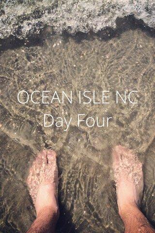 OCEAN ISLE NC Day Four