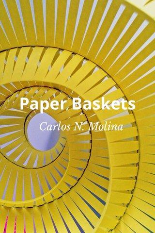 Paper Baskets Carlos N. Molina