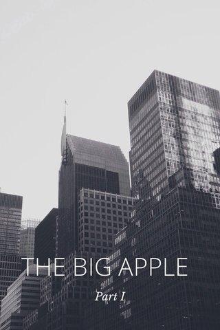 THE BIG APPLE Part I