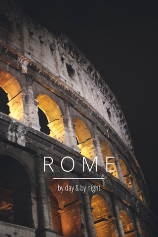 ROME by day & by night