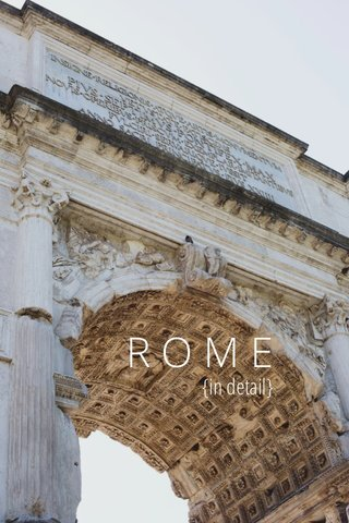 ROME {in detail}