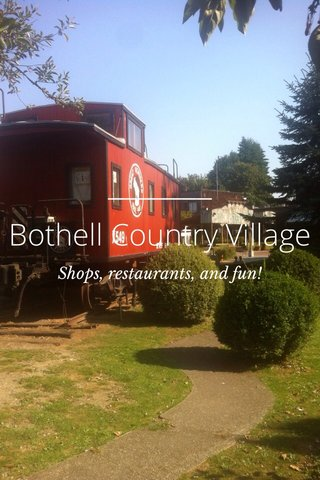 Bothell Country Village Shops, restaurants, and fun!