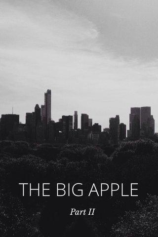 THE BIG APPLE Part II