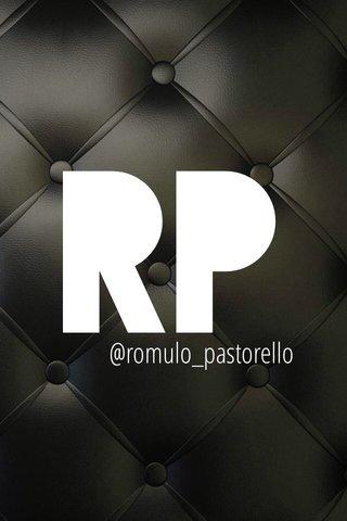 RP @romulo_pastorello