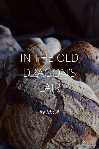 IN THE OLD DRAGON'S LAIR by Mr. A