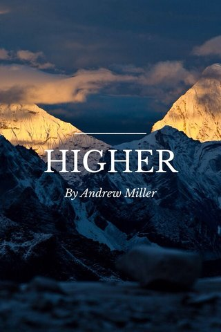 HIGHER By Andrew Miller
