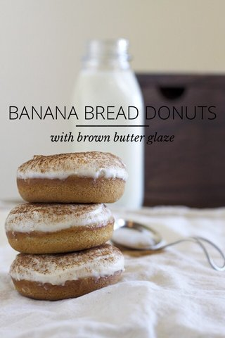 BANANA BREAD DONUTS with brown butter glaze