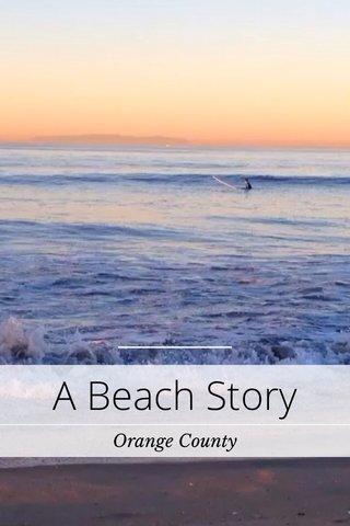 A Beach Story Orange County