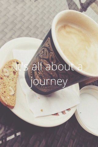 It's all about a journey