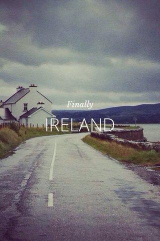 IRELAND Finally