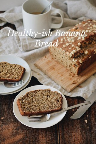 Healthy-ish Banana Bread