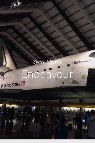 Endeavour Space Shuttle