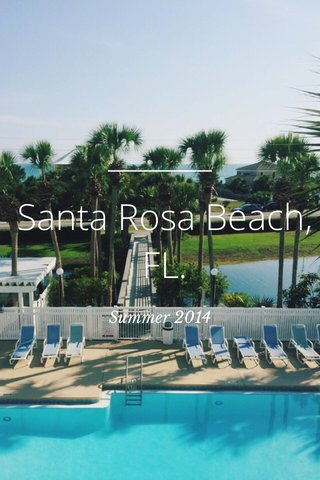 Santa Rosa Beach, FL. Summer 2014