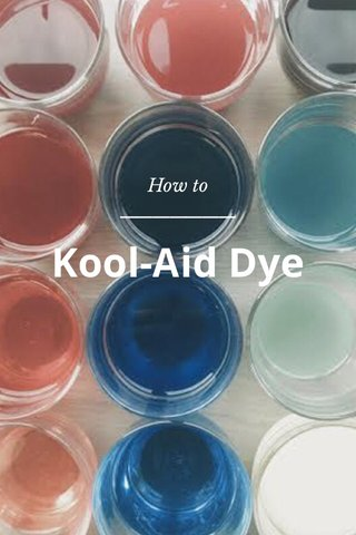 Kool-Aid Dye How to