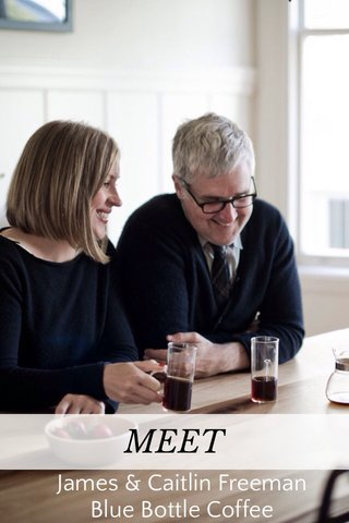 MEET James & Caitlin Freeman Blue Bottle Coffee