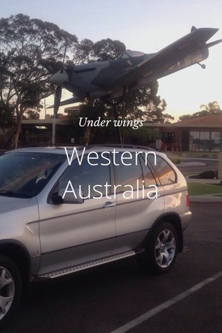 Western Australia Under wings