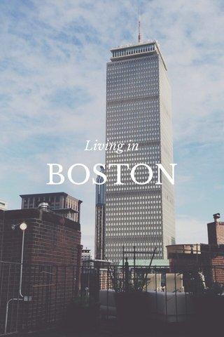 BOSTON Living in
