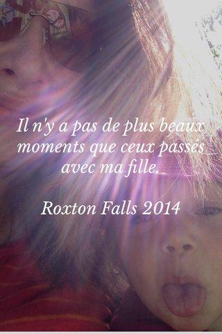 Il n'y a pas de plus beaux moments que ceux passés avec ma fille. Roxton Falls 2014