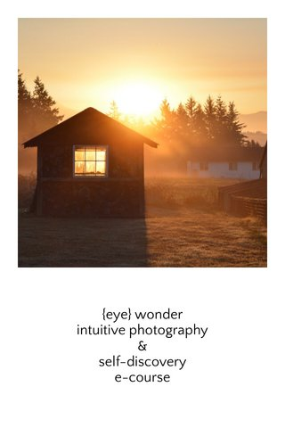 {eye} wonder intuitive photography & self-discovery e-course
