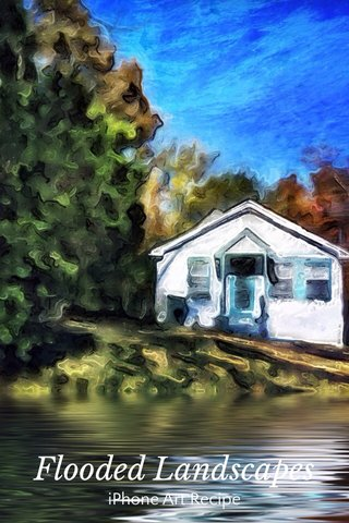 Flooded Landscapes iPhone Art Recipe
