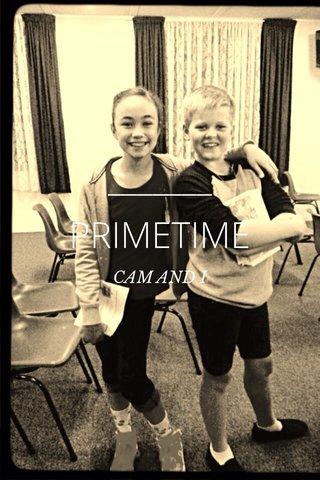 PRIMETIME CAM AND I