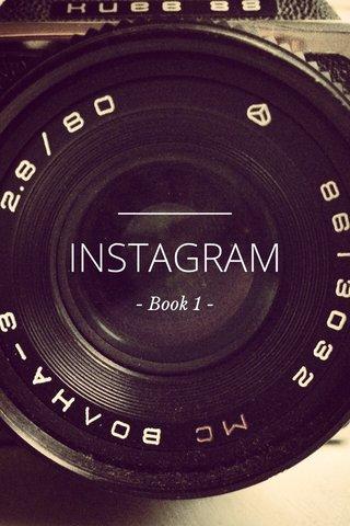 INSTAGRAM - Book 1 -