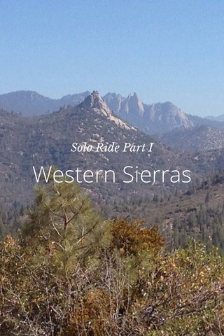 Western Sierras Solo Ride Part I