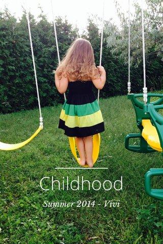 Childhood Summer 2014 - Vivi