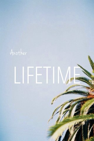 LIFETIME Another