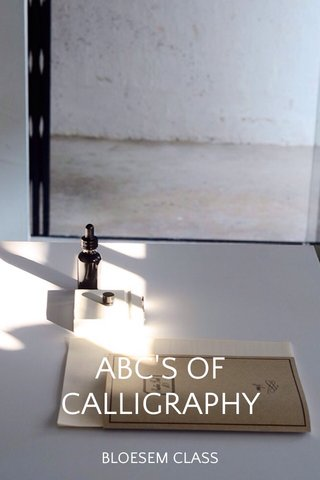 ABC'S OF CALLIGRAPHY BLOESEM CLASS