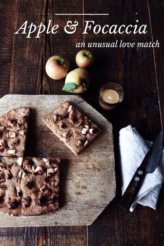 Apple & Focaccia an unusual love match