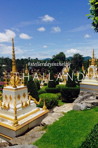 THAILAND #stellerdayinthelife