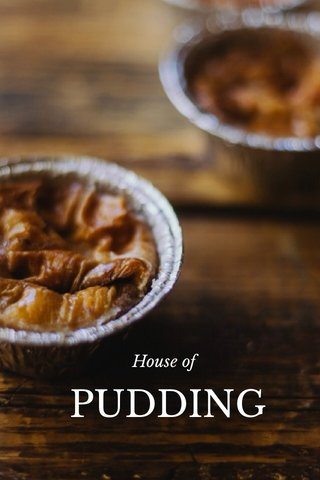 PUDDING House of