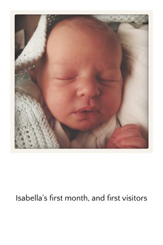 Isabella's first month, and first visitors