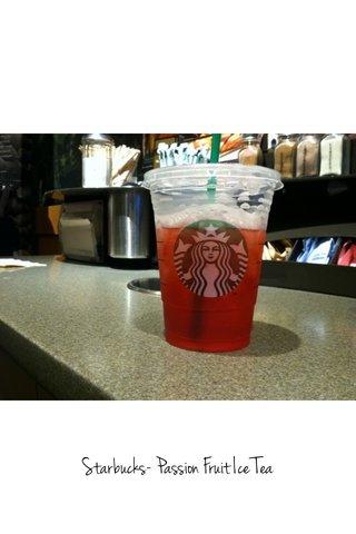 Starbucks- Passion Fruit Ice Tea