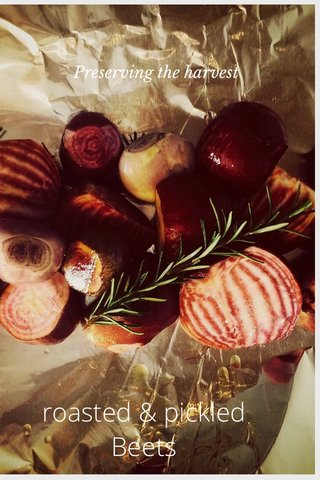roasted & pickled Beets Preserving the harvest