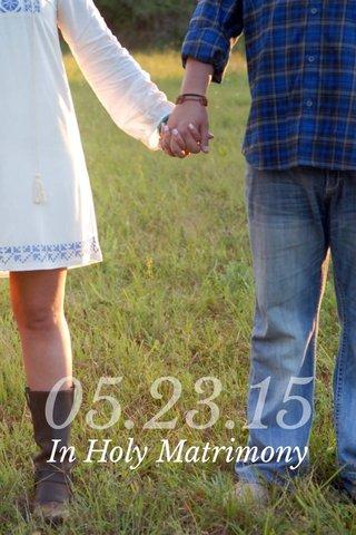 05.23.15 In Holy Matrimony