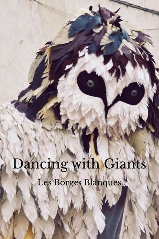 Dancing with Giants Les Borges Blanques
