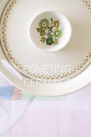 COVETING CERAMICS