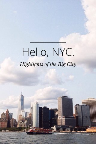 Hello, NYC. Highlights of the Big City