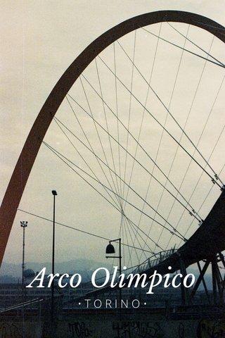 Arco Olimpico •TORINO•