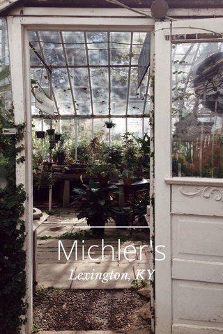 Michler's Lexington, KY