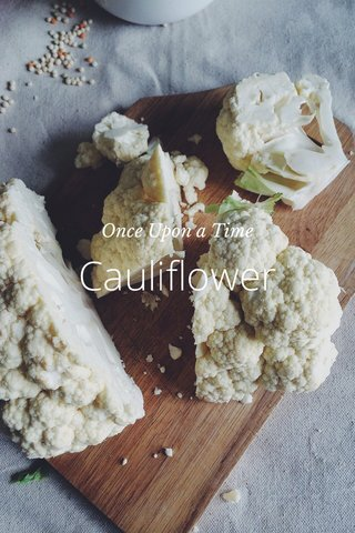 Cauliflower Once Upon a Time