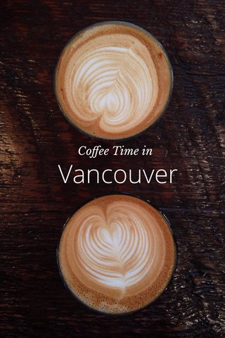 Vancouver Coffee Time in