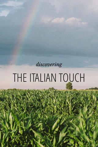 THE ITALIAN TOUCH discovering