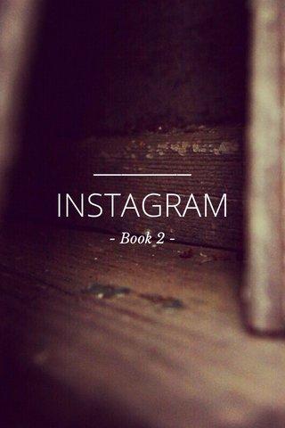 INSTAGRAM - Book 2 -