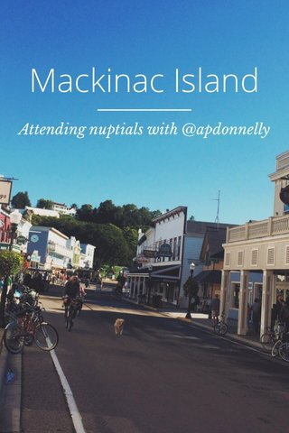 Mackinac Island Attending nuptials with @apdonnelly