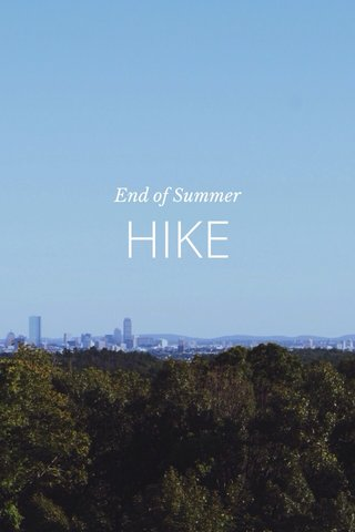 HIKE End of Summer