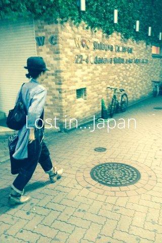 Lost in...Japan