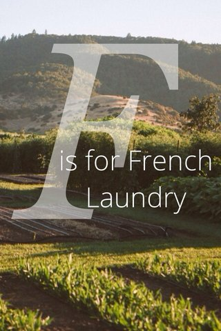 F is for French Laundry